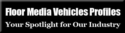 Floor Media Vehicle Profiles, your spotlight for our industry
